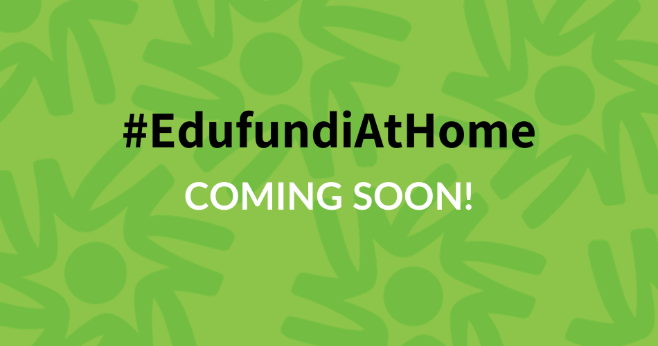 #EdufundiAtHome video series coming soon!