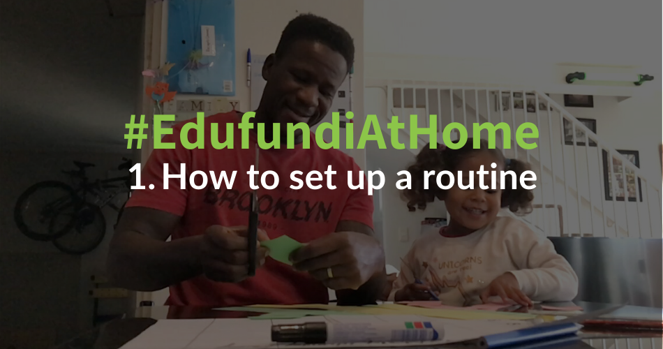 #EdufundiAtHome: 1. How to set up a routine