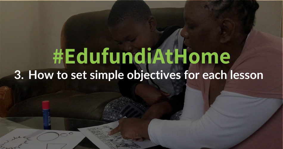 #EdufundiAtHome – 3. How to set simple objectives for each lesson